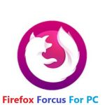 Free Download Firefox Focus For PC (Windows 7/8/10 and Mac)