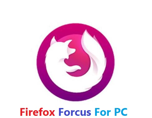 Free Download Firefox Focus For PC