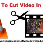 How To Cut Video In VLC & Create New Video Easily On Windows/Mac