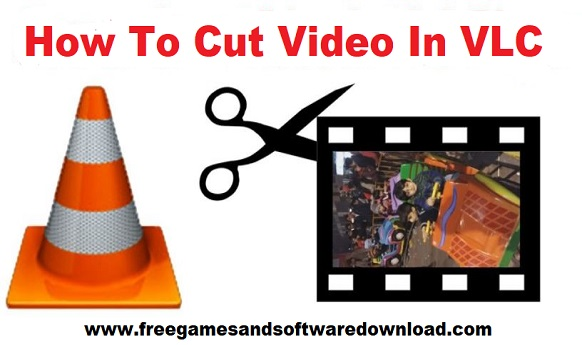 How To Cut Video In VLC