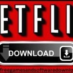 Download Netflix App For PC[ Latest Version 2021]