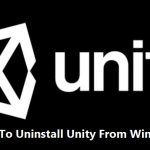 How To Uninstall Unity and Remove Unity Hub From Windows 10/8/7