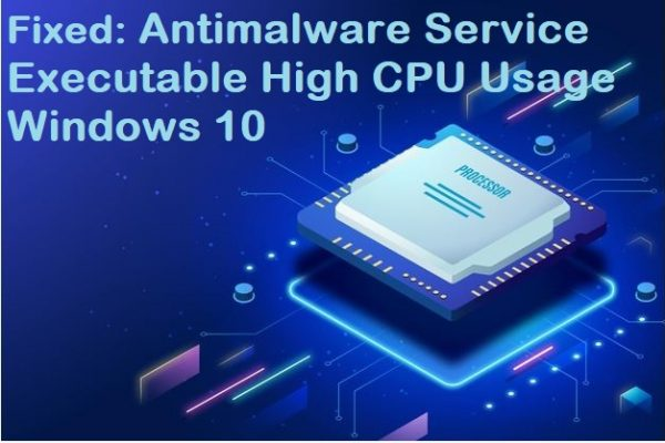 Fix Antimalware Service Executable High CPU Usage Windows 10