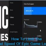 How To Limit The Download Speed Of Epic Game Launcher