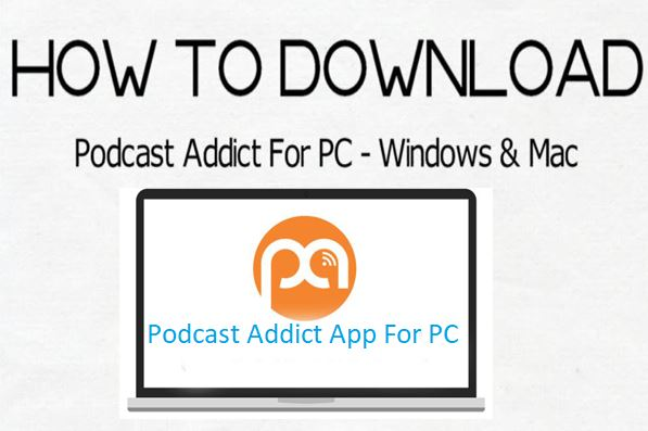 Download Podcast Addict App For PC