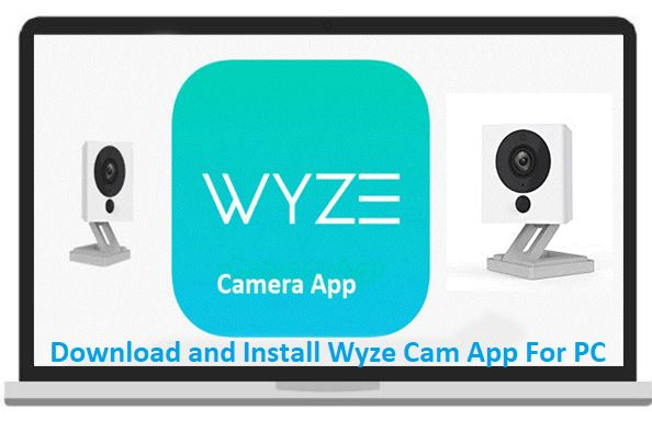Wyze App for PC- Download for PC (Windows 7/8/10 and Mac)