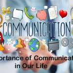 The Importance of Communication in Our Life That You Should Know